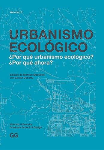 Urbanismo Ecológico. Volumen 1: ¿Por qué urbanismo ecoló
