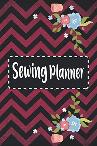 Sewing Planner: Sewing Quilting Project Planner Journal,Quilt planner notebook,sewer Project history record,Best Sewing Planner Gifts For Sewers,Design record Logbook,Quilting reference tables