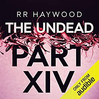 The Undead, Part 14                   By:                                                                                                                                 R. R. Haywood                               Narrated by:                                                                                                                                 Joe Jameson                      Length: 15 hrs and 45 mins     157 ratings     Overall 4.7