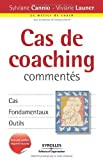 Cas de coaching commentés: Cas, fondamentaux, outils. (le métier de coach)