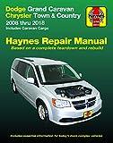 Dodge Grand Caravan & Chrysler Town & Country (08-18) (Including Caravan Cargo) Haynes Repair Manual: 2008 Thru 2018 Includes Caravan Cargo