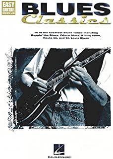 Blues Classics; 26 of the Greatest Blues Tunes Including Boppin' the Blues, Frisco Blues, Killing Floor, Route 66, and St. Louis Bllues (Easy Guitar wth Notes & Tab)