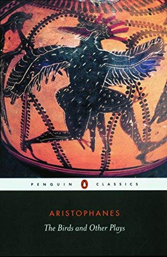 The Birds and Other Plays (Penguin Classics) by Aristophanes (2003-09-25)
