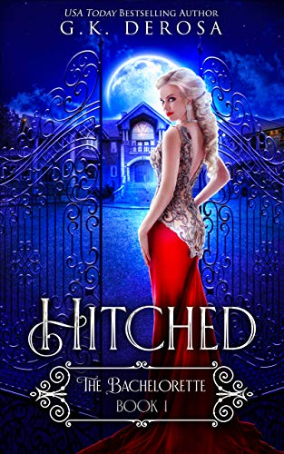 Hitched: The Bachelorette by [G.K. DeRosa]