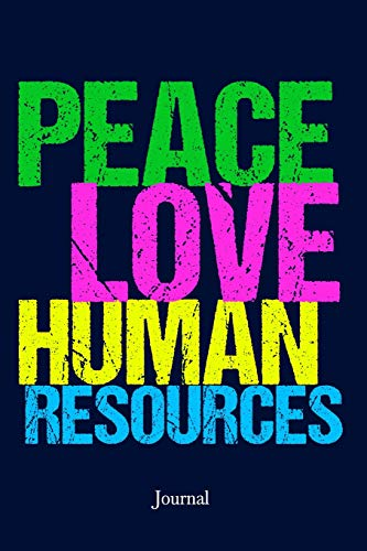 Peace Love Human Resources Journal: HR Rep Notebook