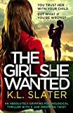 The Girl She Wanted: An absolutely gripping psychological thriller with a jaw-dropping twist (English Edition)