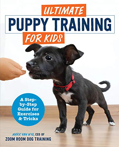Ultimate Puppy Training for Kids: A Step-by-Step Guide for Exercises and Tricks