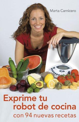 Exprime tu robot de cocina: Con 94 nuevas recetas (OBRAS DIVERSAS)