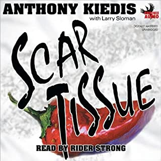 Scar Tissue                   Written by:                                                                                                                                 Anthony Kiedis,                                                                                        Larry Sloman                               Narrated by:                                                                                                                                 Rider Strong                      Length: 14 hrs and 51 mins     53 ratings     Overall 4.5