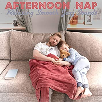 Afternoon Nap : Relaxing Smooth Jazz Sounds