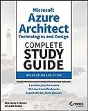 Microsoft Azure Architect Technologies and Design Complete Study Guide: Exams AZ-303 and AZ-304 (English Edition)