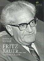 Fritz Bauer 1903-1968: Eine Biografie