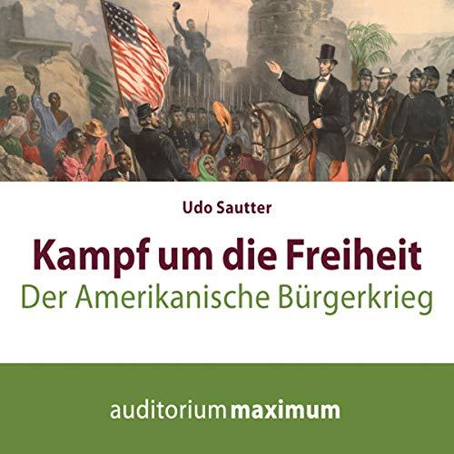 Kampf um die Freiheit - Der amerikanische Bürgerkrieg audiobook cover art