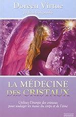 La médecine des cristaux de Doreen Virtue
