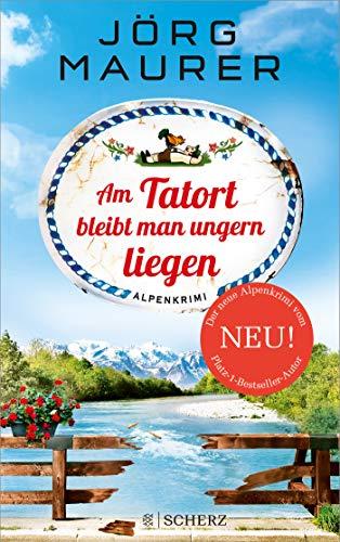 Am Tatort bleibt man ungern liegen: Alpenkrimi (Kommissar Jennerwein ermittelt, Band 12)