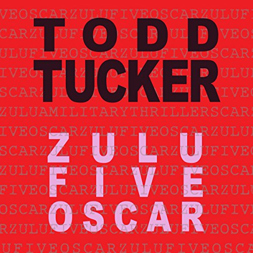 Zulu Five Oscar     Danny Jabo Series, Book 3              By:                                                                                                                                 Todd Tucker                               Narrated by:                                                                                                                                 Graham Halstead                      Length: 6 hrs and 4 mins     10 ratings     Overall 4.2