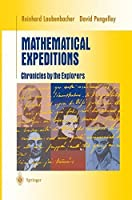 Mathematical Expeditions: Chronicles by the Explorers (Undergraduate Texts in Mathematics) by Reinhard Laubenbacher David Pengelley(2000-02-23)