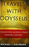Travels with Odysseus: Uncommon Wisdom from Homer's Odyssey