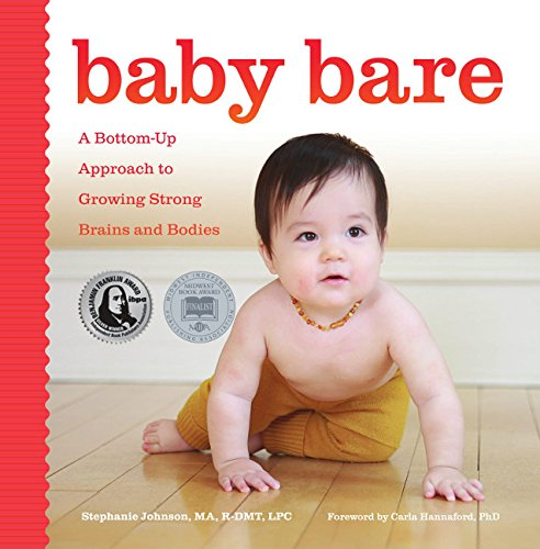 Baby Bare: A Bottom-Up Approach to Growing Strong Brains and Bodies