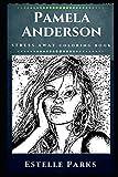 Pamela Anderson Stress Away Coloring Book: An Adult Coloring Book Based on The Life of Pamela Anderson. (Pamela Anderson Stress Away Coloring Books)