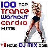 100 top trance workout cardio hits + 1 hour dj mix 2015