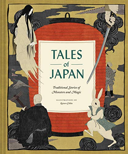 Compare Textbook Prices for Tales of Japan: Traditional Stories of Monsters and Magic Book of Japanese Mythology, Folk Tales from Japan Illustrated Edition ISBN 9781452174464 by Chronicle Books,Chiba, Kotaro