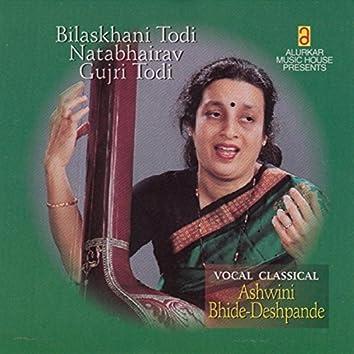 Vocal Classical, Bilaskhani Todi, Natbhairav, Gujri Todi