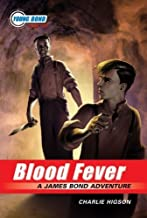 The Young Bond Series, Book Two: Blood Fever (A James Bond Adventure, new cover) (James Bond Adventure, A) by Higson, Char...