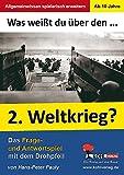 Was weißt du über ... den 2. Weltkrieg?: Das Frage- und Antwortspiel mit dem Drehpfeil