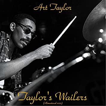 Taylor's Wailers (feat. Donald Byrd, Jackie McLean, Ray Bryant, John Coltrane, Red Garland, Paul Chambers) [Remastered 2015]