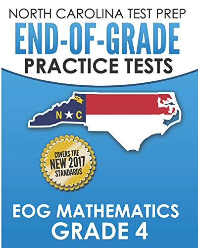 NORTH CAROLINA TEST PREP End-of-Grade Practice Tests EOG Mathematics Grade 4: Preparation for the End-of-Grade Mathematics Assessments
