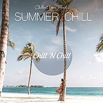 Summer Chill: Chillout Your Mind