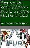 Reanimación cardiopulmonar básica y manejo del Desfibrilador: Guía de supervivencia - Emergencias 2