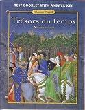 Tresors du temps, Niveau avance: Test Booklet with Answer Key