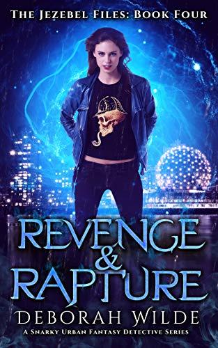 Revenge & Rapture: A Snarky Urban Fantasy Detective Series (The Jezebel Files Book 4)...