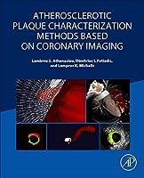 Atherosclerotic Plaque Characterization Methods Based on Coronary Imaging