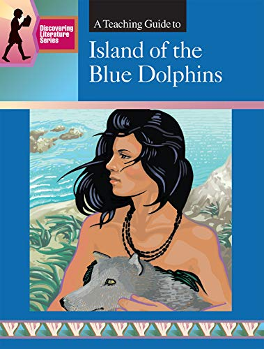 ISLAND OF THE BLUE DOLPHINS: DISCOVERING LITERATURE TEACHING GUIDE (DISCOVERING LITERATURE TEACHING GUIDES)