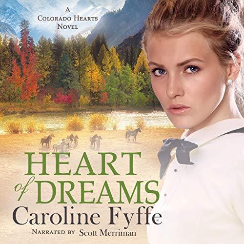 Heart of Dreams Audiobook By Caroline Fyffe cover art