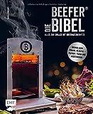 Die Beefer®-Bibel – Alles zum Grillen mit 800 Grad...