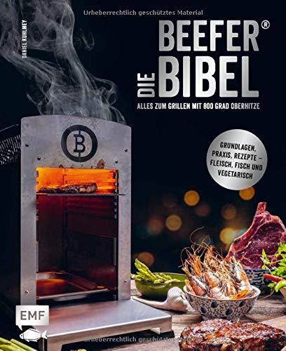 Die Beefer®-Bibel – Alles zum Grillen...