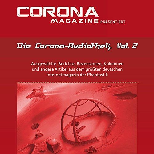 Ausgewählte Artikel aus Deutschlands größtem Phantastik-Online-Magazin als Hörbuch - Die Corona-Audiothek 2 Titelbild