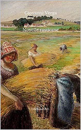 Novelle rusticane: (Annotato) Con antologia della critica