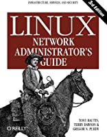 Linux Network Administrator's Guide: Infrastructure, Services, and Security by Tony Bautts Terry Dawson Gregor N. Purdy(2005-02-13)