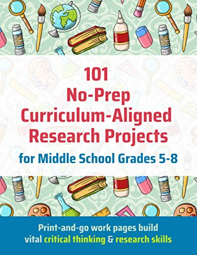 101 No-Prep Curriculum-Aligned Research Projects for Middle School Grades 5-8