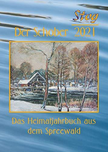 Stog - Der Schober 2021: Das Heimatjahrbuch aus dem Spreewald