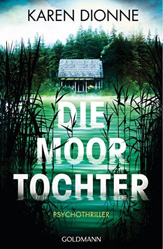 Buchseite und Rezensionen zu 'Die Moortochter: Psychothriller' von Karen Dionne
