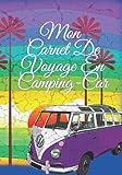 Mon Carnet De Voyage En Camping-Car: Mon Carnet De Voyage En Camping-Car a remplir et compléter carnet de voyage caravane ou tente , carnet de route ... cadeau pour voyageur ou campeurs France cars