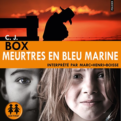 Meurtres en bleu marine                   By:                                                                                                                                 C. J. Box                               Narrated by:                                                                                                                                 Marc-Henri Boisse                      Length: 11 hrs and 54 mins     Not rated yet     Overall 0.0