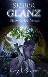 Silberglanz: Historischer Roman aus dem Sauerland (Gold und Silber 1)