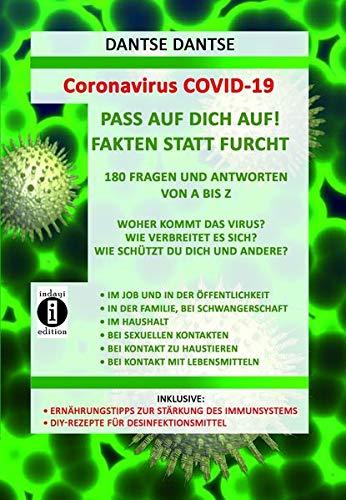 Coronavirus COVID-19: Fakten statt Furcht, 180 Fragen und Antworten von A bis Z: Woher kommt das Virus? Wie verbreitet es sich? Wie schützt du dich ... zum Herstellen von Desinfektionsmitteln.